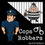 Cops and Robbers by Kris Rubens