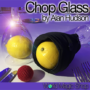 Chop Glass, Gimmicks and Online Instructions by Alan Hudson and World Magic Shop