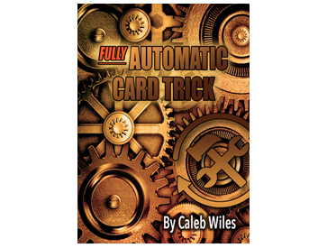 Fully Automatic Card Trick by Caleb Wiles-0